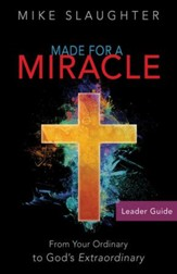 Made for a Miracle Leader Guide: From Your Ordinary to God's Extraordinary - eBook
