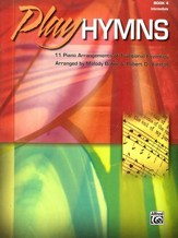 Play Hymns, Book 4: 11 Piano Arrangements of  Traditional Favorites