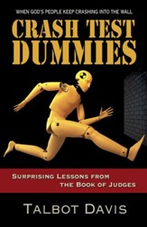 Crash Test Dummies: Surprising Lessons from the Book of Judges - eBook