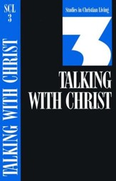 Book 3: Talking with Christ, Studies in Christian Living Series