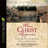 When Christ Appears: An Inspirational Experience Through Revelation - unabridged audiobook on CD
