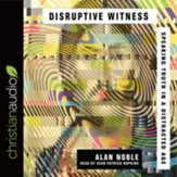 Disruptive Witness: Speaking Truth in a Distracted Age - unabridged audiobook on CD