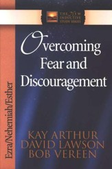 Overcoming Fear and Discouragement (Ezra, Nehemiah, Esther)