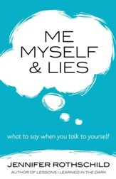 Me, Myself, and Lies: What to Say When You Talk to Yourself - eBook