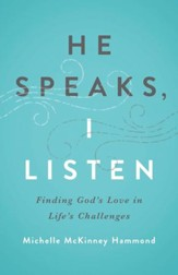 He Speaks, I Listen: Finding God's Love in Life's Challenges - eBook