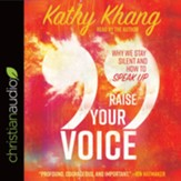 Raise Your Voice: Why We Stay Silent and How to Speak Up - unabridged audiobook on CD