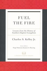 Fuel the Fire: Lessons from the History of Southern Baptist Evangelism
