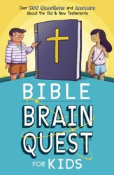 Bible Brain Quest for Kids: Over 500 Questions and Answers About the Old & New Testaments - eBook