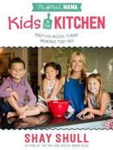Mix-and-Match Mama Kids in the Kitchen: Crazy-Fun Recipes to Make Memories Together - eBook
