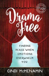 Drama Free: Finding Peace When Emotions Overwhelm You - eBook