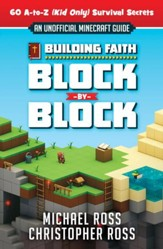 Building Faith Block By Block: [An Unofficial Minecraft Guide] 60 A-to-Z (Kid Only) Survival Secrets - eBook