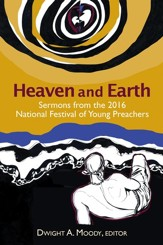 Heaven and Earth: Sermons from the 2016 National Festival of Young Preachers - eBook