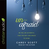 Unafraid: Be you. Be authentic. Find the grit and grace to shine. - unabridged audiobook on CD