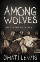 Among Wolves: Disciple-Making in the City - eBook