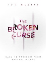 The Broken Curse: Gaining Freedom from Hurtful Words - eBook