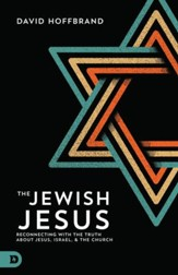 The Jewish Jesus: Reconnecting with the Truth about Jesus, Israel, and the Church - eBook