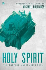 Holy Spirit: The One Who Makes Jesus Real - eBook