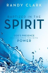 Baptized in the Spirit: God's Presence Resting Upon You With Power - eBook