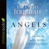 Angels: Who They Are and How They Help-What the Bible Reveals - unabridged audiobook on CD