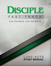 Disciple Fast Track Into the Word, Into the World Luke-Acts Study Manual - eBook