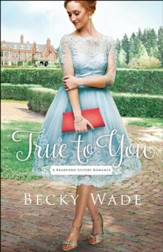 True to You (A Bradford Sisters Romance Book #1) - eBook