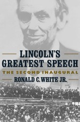 Lincoln's Greatest Speech: The Second Inaugural - eBook