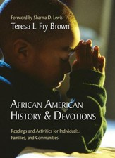 African American History & Devotions: Readings and Activities for Individuals, Families, and Communities - eBook