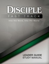 Disciple Fast Track Into the Word, Into the World Leader Guide - eBook