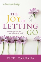 The Joy of Letting Go: Releasing Your Teen into Real Life in the Big World - eBook