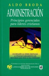 Administracion: Principios Gerenciales para Lideres Cristianos  (Administration: Management Principles for Christian Leaders)