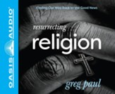 Resurrecting Religion: Finding Our Way Back to the Good News - unabridged audiobook edition on CD