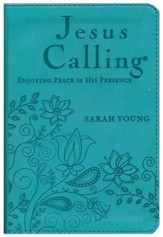 Jesus Calling: Enjoying Peace in His  Presence - Deluxe Edition,  Imitation Leather, Teal