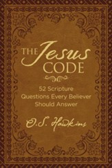 The Jesus Code: 52 Scripture Questions Every Believer Should  Answer, Padded Hardcover