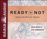 Ready or Not: Leaning Into Life in Our Twenties - unabridged audiobook edition on CD
