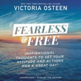 Fearless and Free, Audio CD: Devotions to Set Your Thoughts, Attitudes, and Actions for a Great Day!
