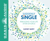 Suddenly Single: Rebuilding Your Life After Divorce / unabridged audiobook on CD