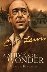 A Shiver of Wonder: A Life of C. S. Lewis - eBook
