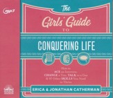 The Girl's Guide to Conquering Life: How to Ace an Interview, Change a Tire, Talk to a Guy, & 97 Other Skills You Need to Thrive - unabridged audiobook on CD