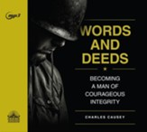 Words and Deeds: Becoming a Man of Courageous Integrity - unabridged audiobook on CD