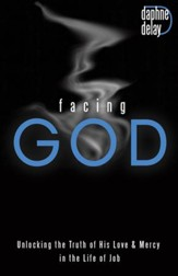 Facing God: Unlocking the Truth of His Love and Mercy Through the Life of Job - eBook