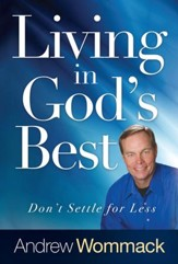 Living in God's Best: Don't Settle for Less - eBook