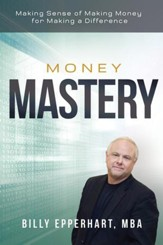 Money Mastery: Making Sense of Making Money for Making a Difference - eBook