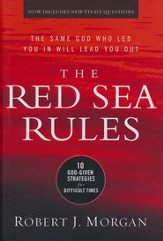 The Red Sea Rules, updated: The Same God Who Led  You in Will Lead You Out