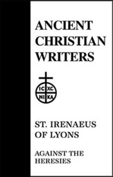 Against the Heresies, Book 1  (Ancient Christian Writers)