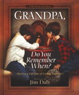 Grandpa, Do You Remember When? Sharing a Lifetime of Memories--A Keepsake Journal