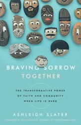 Braving Sorrow Together: The Transformative Power of Faith and Community When Life is Hard - eBook