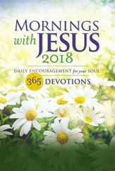 Mornings with Jesus 2018: Daily Encouragement for Your Soul - eBook