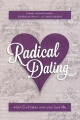 Radical Dating: When God takes over your love life