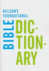 Nelson's Foundational Bible Dictionary