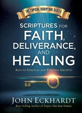 Scriptures for Healing and Deliverance: A Topical Guide to Spiritual and Personal Growth - eBook